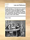 img - for English liberties, or The free-born subject's inheritance. Containing Magna Charta, Charta de Foresta, the statute De Tallagio non Concedendo, the ... with comments on each of them sixth edition book / textbook / text book