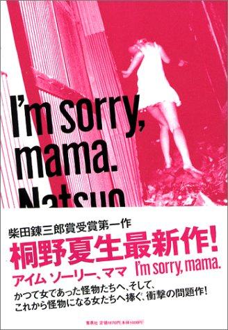 I'm sorry,mama.