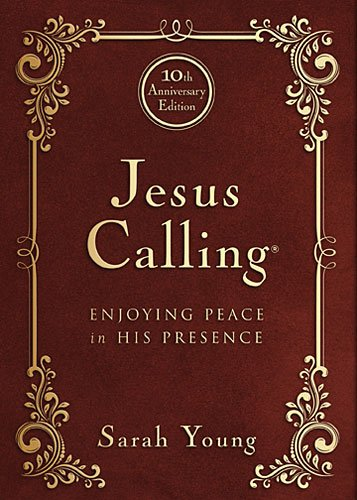 Book Jesus Calling – 10th Anniversary Expanded Edition: Enjoying Peace in His Presence by Sarah Young