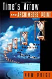 img - for Time's Arrow and Archimedes' Point: New Directions for the Physics of Time Paperback - December 4, 1997 book / textbook / text book
