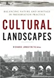 Cultural Landscapes: Balancing Nature and Heritage in Preservation Practice
