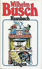 Wilhelm Busch - Leben und Werk Hausbuch; by…