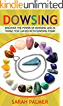Dowsing: Discover the Power of Dowsin...