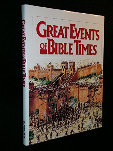 Great Events of Bible Times: New Perspectives on the People, Places, and History of the Biblical World