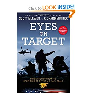 Eyes on Target: Inside Stories from the Brotherhood of the U.S. Navy SEALs by Scott McEwen and Richard Miniter