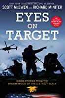 Eyes on Target: Inside Stories from the Brotherhood of the U.S. Navy SEALs