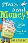 Please Send Money: A Financial Surviv...