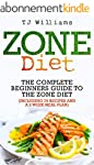 Zone Diet: The Ultimate Beginners Gui...