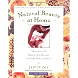 Natural Beauty at Home, Revised Edition: More Than 250 Easy-to-Use Recipes for Body, Bath, and Hairby Janice Cox