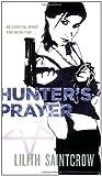 Hunter's Prayer (Jill Kismet, Hunter, Book 2) (0316001767) by Saintcrow, Lilith