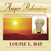 Anger Releasing | [Louise L. Hay]