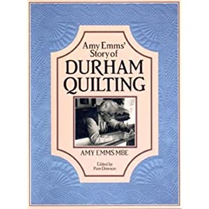 Amy Emms' Story of Durham Quilting