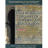 The Underground History of American Education: A School Teacher's Intimate Investigation Into the Problem of Modern Schooling ~ James Graham