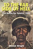 To the Far Side of Hell: The Battle for Peleliu, 1944 (Alabama Fire Ant)