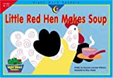 Rozanne Lanczak Williams Little Red Hen Makes Soup (Sight Word Readers, Gr. 1-2)