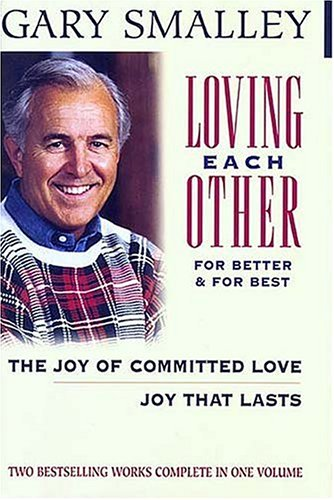 Loving Each Other For Better and For Best, Gary Smalley