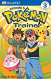 Level 3 Reader: Become a Pokemon Trainer (pb) (Dk Readers. Level 3)