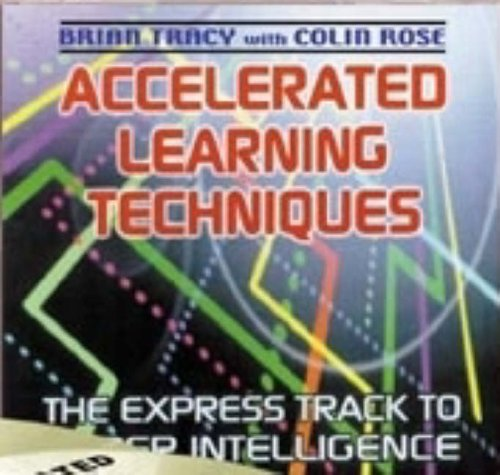 Accelerated Learning Techniques By Brian Tracy & Colin Rose (Nightingale Conant)