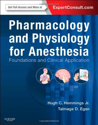 Pharmacology and Physiology for Anesthesia: Foundations and Clinical Application: Expert Consult - Online and Print, 1e PDF