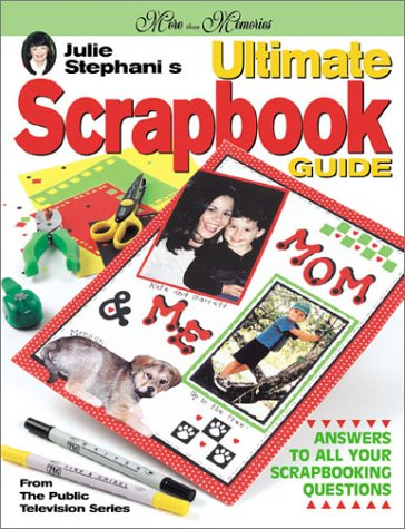 Julie Stephani's Ultimate Scrapbook Guide (More Than Memories), J Stephani