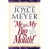 Me and My Big Mouth!: Your Answer is Right Under Your Noseby Joyce Meyer