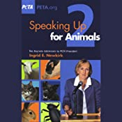 Speaking Up for Animals 2: Two Keynote Addresses | [Ingrid E. Newkirk]