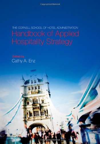 The Cornell School of Hotel Administration Handbook of Applied Hospitality Strategy