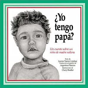 Yo Tengo Papa? Do I Have a Daddy?: UN Cuento Sobre UN Nino