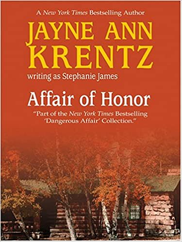 Affair of Honor by Jayne Ann Krentz and Stephanie James