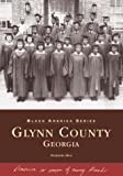 img - for Glynn County, Georgia (Black America: Georgia) book / textbook / text book