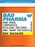 Ben Goldacre Bad Pharma: How Drug Companies Mislead Doctors and Harm Patients