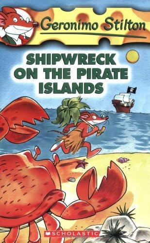 Shipwreck on the Pirate Islands (Geronimo Stilton, No. 18)