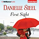 First Sight: A Novel (       UNABRIDGED) by Danielle Steel Narrated by Arthur Morey
