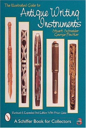 Illustrated Guide to Antique Writing Instruments (Schiffer Book for Collectors (Paperback))