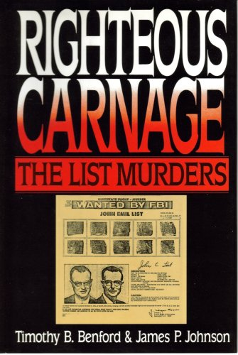 Timothy B. Benford - Righteous Carnage, The List Family Murders (English Edition)