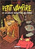 echange, troc Joann Sfar - Petit vampire, tome 3 : Petit vampire et la société protectrice des chiens