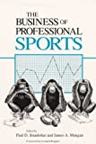 The Business of Professional Sports (Sport and Society)