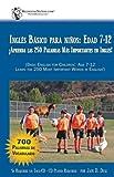 Ingles Basico para Ninos (7-12 anos) (Spanish and English Edition)