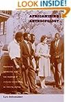 Africanizing Anthropology: Fieldwork,...