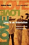 Book - Love Is an Orientation: Elevating the Conversation with the Gay Community