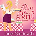 Pies & Peril: A Culinary Competition Mystery: Culinary Competition Mysteries, Book 1 (       UNABRIDGED) by Janel Gradowski Narrated by Em Eldridge