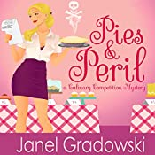 Pies & Peril: A Culinary Competition Mystery: Culinary Competition Mysteries, Book 1 | Janel Gradowski
