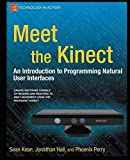 img - for Meet the Kinect: An Introduction to Programming Natural User Interfaces (Technology in Action) by Sean Kean (2011-12-23) book / textbook / text book