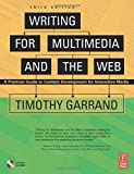 img - for Writing for Multimedia and the Web: Content Development for Bloggers and Professionals: A Practical Guide to Content Development for Interactive Media by Timothy Garrand (12-Sep-2006) Paperback book / textbook / text book