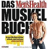 Das Men's Health Muskelbuch: In nur 4 Wochen sichtbar schlank, stark und sexy