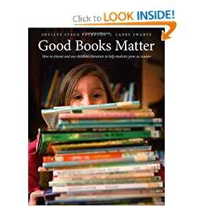 Good Books Matter by Shelley Stagg Peterson and Larry Swartz