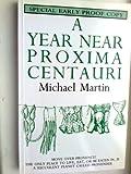 A Year Near Proxima Centauri (0552995274) by Martin, Michael