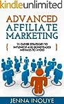 Advanced Affiliate Marketing: 21 Clev...