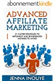 Advanced Affiliate Marketing: 21 Clever Strategies to Implement and Boneheaded Mistakes to Avoid (English Edition)