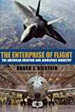 img - for The Enterprise of Flight: The American Aviation and Aerospace Industry (Smithsonian History of Aviation and Spaceflight Series) book / textbook / text book